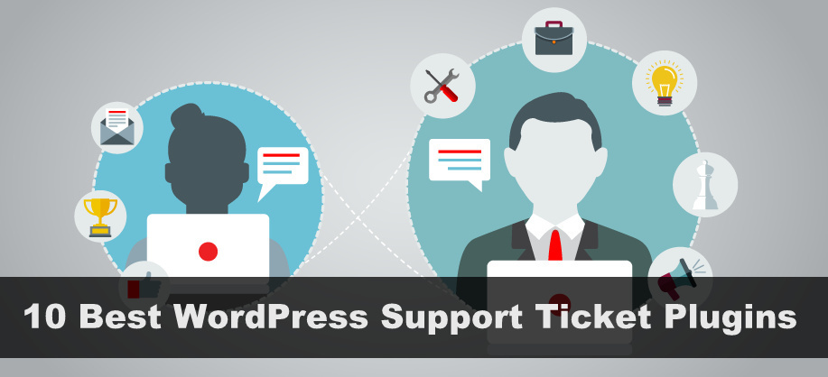 10 Best WordPress Support Ticket Plugins